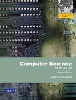 Computer Science: An Overview. J. Glenn Brookshear