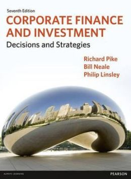 Corporate Finance & Investment, 7th edition: Decisions & Strategies
