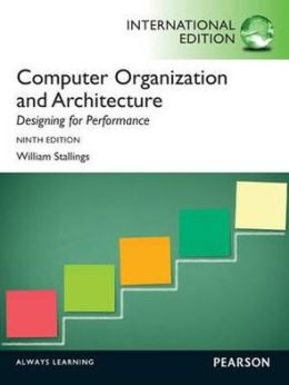 Computer Organization and Architecture: Designing for Performance. by William Stallings