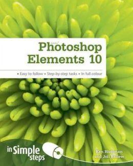 Photoshop Elements 10 in Simple Steps. Joli Ballew and Ken Bluttman