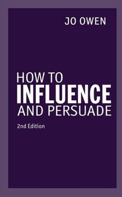 How to Influence & Persuade