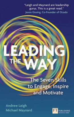 Leading the Way: The Seven Skills to Engage, Inspire and Motivate