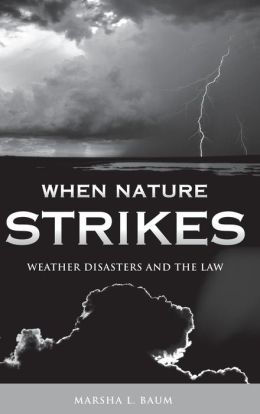 When Nature Strikes: Weather Disasters and the Law