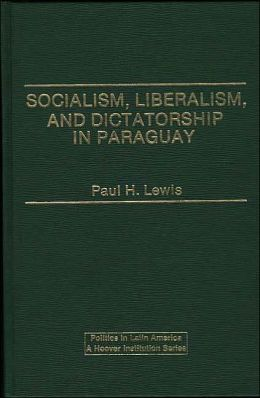 Socialism, Liberalism, and Dictatorship in Paraguay