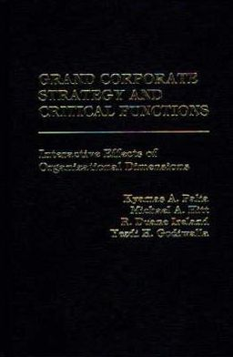 Grand Corporate Strategy and Critical Functions: Interactive Effects of Organizational Dimensions