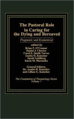 The Pastoral Role In Caring For The Dying And Bereaved