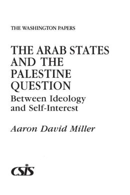 The Arab States and the Palestine Question: Between Ideology and Self-Interest