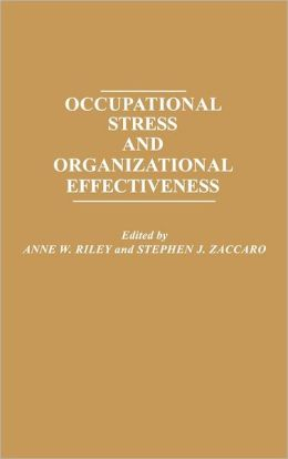 Occupational Stress and Organizational Effectiveness