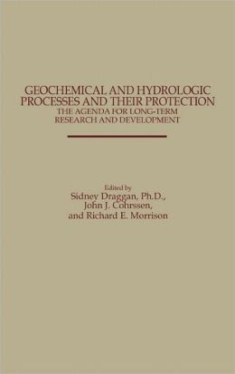 Geochemical And Hydrologic Processes And Their Protection