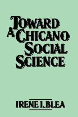 Toward a Chicano Social Science