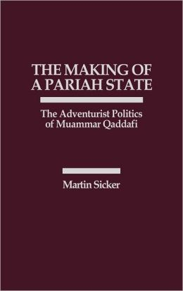 The Making Of A Pariah State