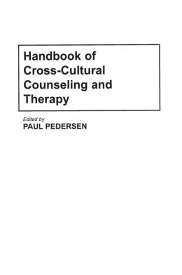 Handbook of Cross-Cultural Counseling and Therapy