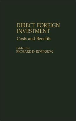 Direct Foreign Investment: Costs and Benefits
