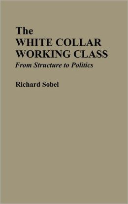 The White Collar Working Class
