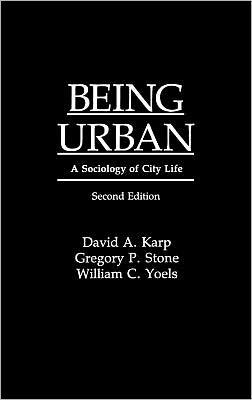 Being Urban: A Sociology of City Life