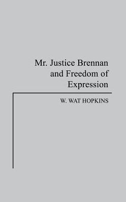 Mr. Justice Brennan and Freedom of Expression