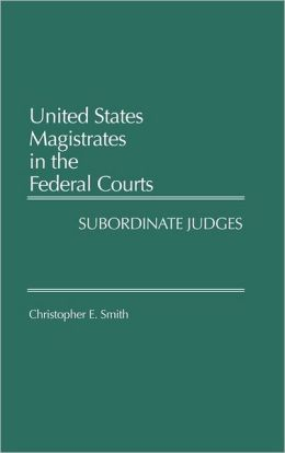 United States Magistrates In The Federal Courts