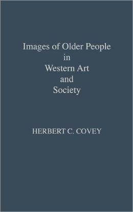 Images of Older People in Western Art and Society