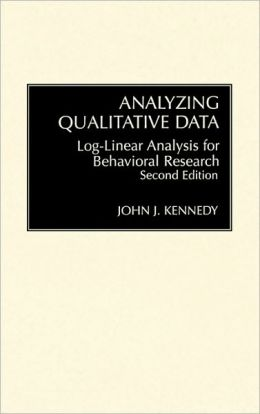Analyzing Qualitative Data: Log-Linear Analysis for Behavioral Research: Second Edition