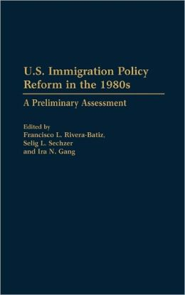 U.S. Immigration Policy Reform In The 1980s