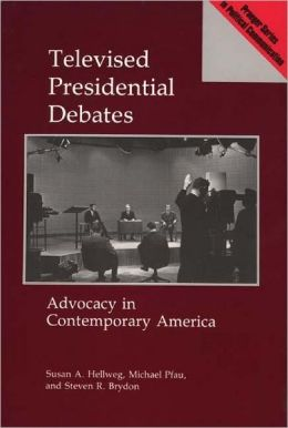 Televised Presidential Debates: Advocacy in Contemporary America