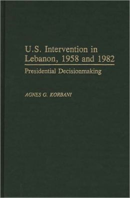 U.S. Intervention In Lebanon, 1958 And 1982
