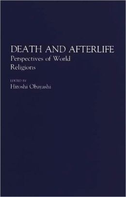 Death and Afterlife: Perspectives of World Religions