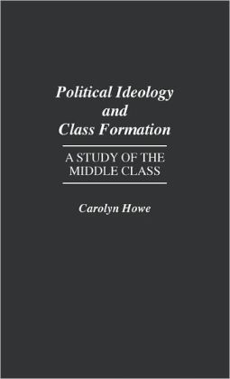 Political Ideology And Class Formation