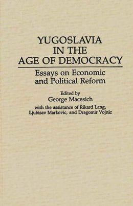 Yugoslavia In The Age Of Democracy