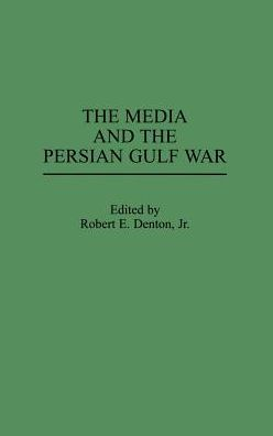 The Media and the Persian Gulf War