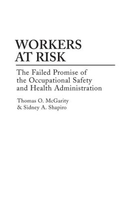 Workers at Risk: The Failed Promise of the Occupational Safety and Health Administration