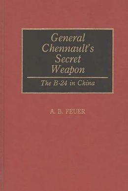 General Chennault's Secret Weapon