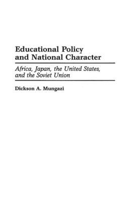 Educational Policy and National Character: Africa, Japan, the United States, and the Soviet Union