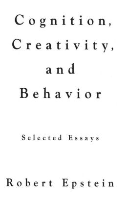 Cognition, Creativity, and Behavior: Selected Essays