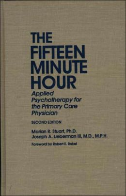 The Fifteen-Minute Hour: Applied Psychotherapy for the Primary Care Physician