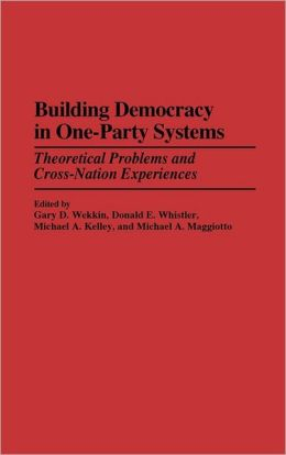 Building Democracy In One-Party Systems