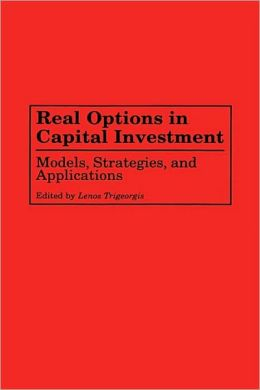 Real Options In Capital Investment