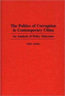 Politics Of Corruption In Contemporary China