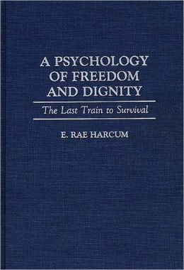 Psychology Of Freedom And Dignity