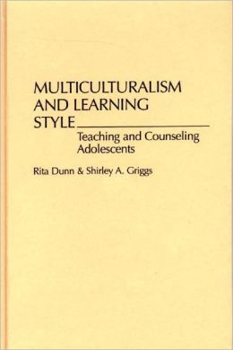 Multiculturalism and Learning Style: Teaching and Counseling Adolescents