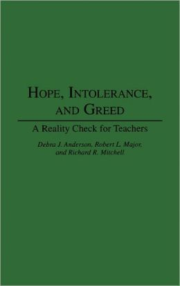Hope, Intolerance, And Greed