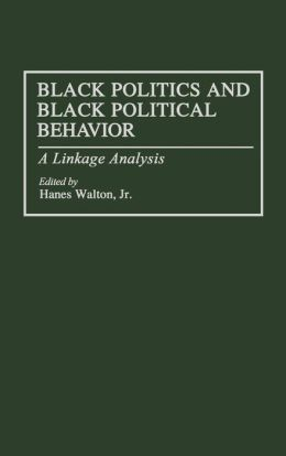 Black Politics And Black Political Behavior