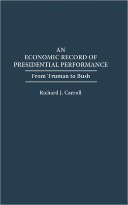 An Economic Record Of Presidential Performance