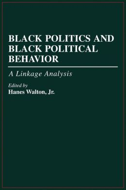 Black Politics and Black Political Behavior: A Linkage Analysis