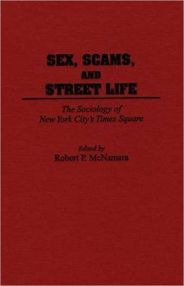 Sex, Scams, And Street Life