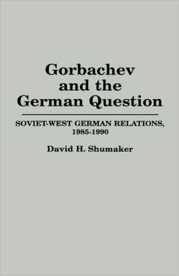 Gorbachev And The German Question