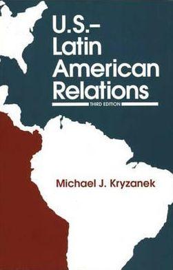 U.S.--Latin American Relations