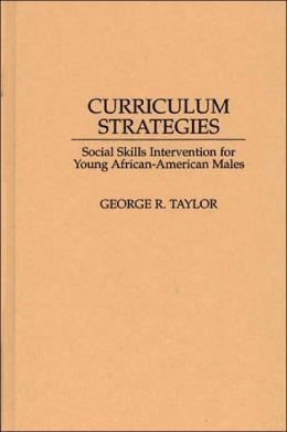 Curriculum Strategies: Social Skills Intervention for Young African-American Males