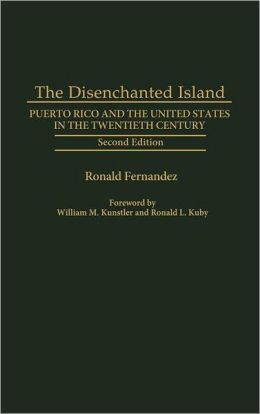 The Disenchanted Island: Puerto Rico and the United States in the Twentieth Century, Second Edition