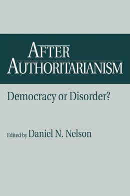 After Authoritarianism: Democracy or Disorder?